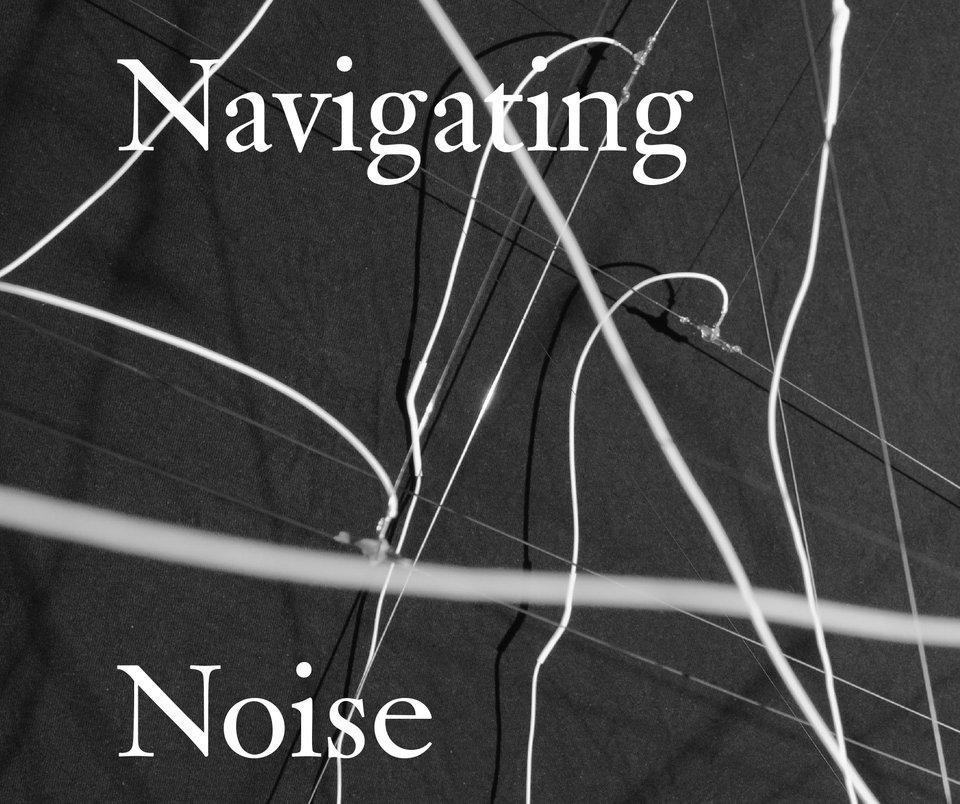 navigating noise